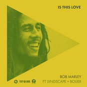 Bob Marley And The Wailers - Is This Love (Remix) bestellen!