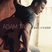 Adam Tas - Want Jy is Boer