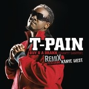 T-Pain feat. Kanye West - Buy U A Drank (Shawty Snappin') Remix
