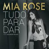 Mia Rose feat. Salvador Seixas - Tudo para Dar bestellen!