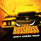 The Bosshoss - Don't Gimme That