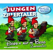 Die Jungen Zillertaler - Drob'n auf'm Berg (Zwergenlied) bestellen!