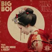 Big Boi feat. Killer Mike & Jeezy - Kill Jill