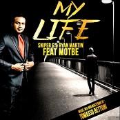 Sniper G feat Ryan Martin & Motbe - My Life