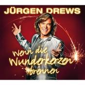 Jürgen Drews - Wenn die Wunderkerzen brennen