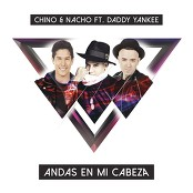 Chino & Nacho - Andas En Mi Cabeza