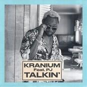 Kranium - Talkin' (feat. PJ)