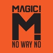 MAGIC! - No Way No