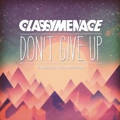 ClassyMenace feat. Paul Morrissey - Don't Give Up