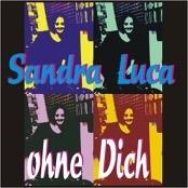 Sandra Luca - Ohne Dich