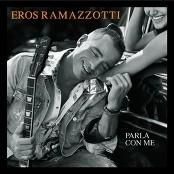 Eros Ramazzotti - Parla con me