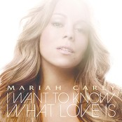Mariah Carey - I Want To Know What Love Is (Chorus)