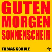 Tobias Schulz - Guten Morgen Sonnenschein bestellen!