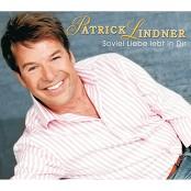 Patrick Lindner - Soviel Liebe lebt in Dir