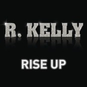 R. Kelly - Rise Up
