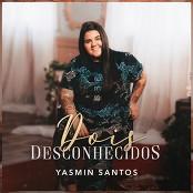 Yasmin Santos - Dois Desconhecidos