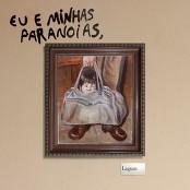 Lagum - EU E MINHAS PARANOIAS