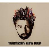 Tiago Bettencourt - Chocámos tu e eu