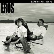 Eros Ramazzotti - Bambino Nel Tempo