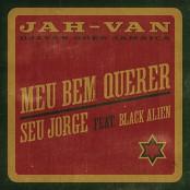 Seu Jorge & Black Alien, BiD - Meu Bem Querer