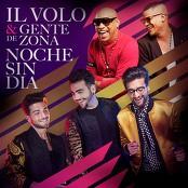 Il Volo & Gente de Zona - Noche Sin Da