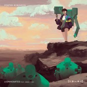 Porter Robinson - Lionhearted