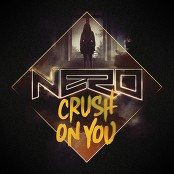 Nero - Crush On You (Single Version)