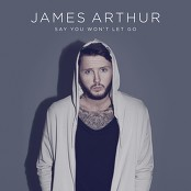 James Arthur - Say You Won't Let Go bestellen!