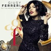 Giusy Ferreri - Fa talmente male