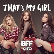 BFF Girls - That's My Girl