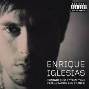 Enrique Iglesias - Tonight (I'm Fuckin' You)