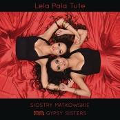 Siostry Matkowskie - Lela Pala Tute