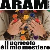 Aram Quartet - Il Pericolo E' Il Mio Mestiere