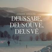 Leonardo Gonalves - Deus Sabe, Deus Ouve, Deus V