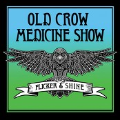 Old Crow Medicine Show - Flicker & Shine