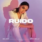 Melissa Hermosillo - Ruido