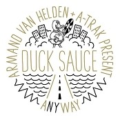 Armand Van Helden & A-Trak present Duck Sauce - aNYway