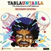 Bickram Ghosh - The Spirit of Kolkata