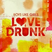 Boys Like Girls - Love Drunk