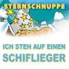 Sternschnuppe - Ich steh´auf einen Schiflieger