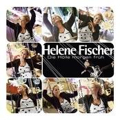 Helene Fischer - Die Hölle morgen früh