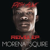 Morena The Squire - Faith Alive (Joe Mann & King Bayaa Remix)