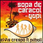 Elvis Crespo - Sopa De Caracol - Yupi