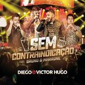 Diego & Victor Hugo feat. Bruno & Marrone - Sem Contraindicao