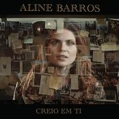 Aline Barros - Creio em Ti (Believe) bestellen!