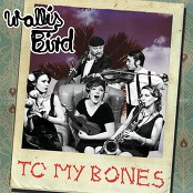 Wallis Bird - To My Bones