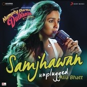 "Jawad Ahmed, Sharib - Toshi & Alia Bhatt - Samjhawan (Unplugged by Alia Bhatt) [From ""Humpty Sharma Ki Dulhania""]"