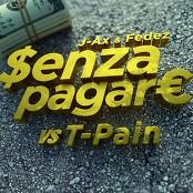 J-AX & Fedez feat. T-Pain - Senza Pagare VS T-Pain