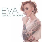Eva - Cosa ti salver