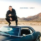 Kane Brown - Lose It